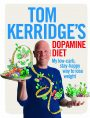 Tom Kerridge's Dopamine Diet: My low-carb, stay happy way to lose weight
