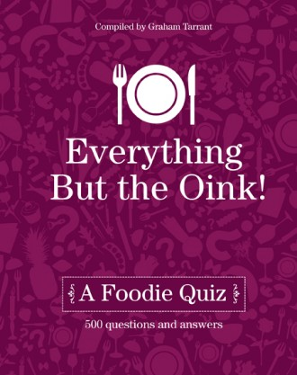 Everything But The Oink!: A Foodie Quiz