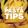 The Little Book of Pasta Tips