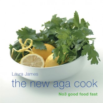 The New Aga Cook: Good Food Fast