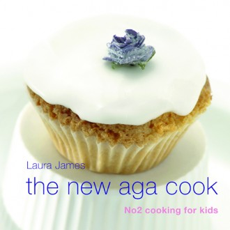 The New Aga Cook: Cooking for Kids