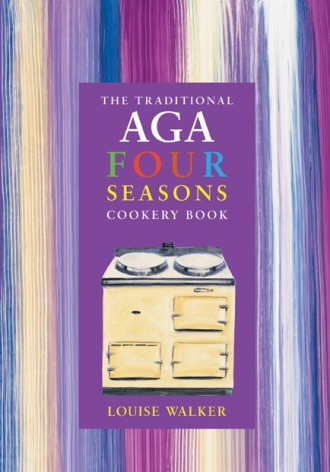 The Traditional Aga Four Seasons Cookery Book