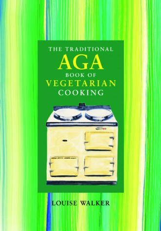 The Traditional Aga Book of Vegetarian Cooking
